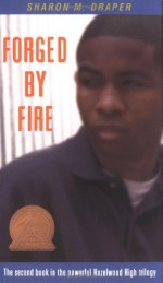 Forged by Fire (Hazelwood High, #2) - Sharon M. Draper