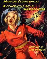 Mars Confidential & Other Sci-Fi Pulp Masterpieces - Lester del Rey, Stanley Mullen, Jack Lait, Lee Mortimer, Chet Dembeck
