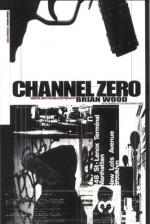 Channel Zero - Brian Wood, Warren Ellis