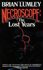 Necroscope: The Lost Years Volume I - Brian Lumley
