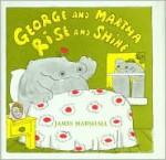 George and Martha Rise and Shine - James Marshall