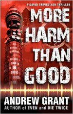 More Harm Than Good - Andrew Grant