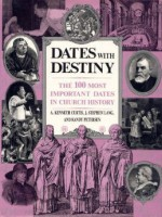 Dates with Destiny - A. Kenneth Curtis, Stephen Lang, Randy Petersen