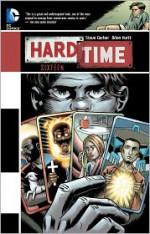 Hard Time: Sixteen - Steve Gerber, Brian Hurtt