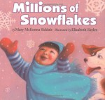 Millions of Snowflakes - Mary McKenna Siddals, Elizabeth Sayles