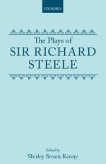 The Plays Of Richard Steele - Richard Steele