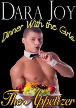 Dinner With The Girls: The Appetizer - Dara Joy