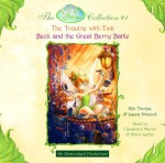 Disney Fairies Collection #1: The Trouble with Tink; Beck and the Great Berry Battle: Books 1 & 2 - Kiki Thorpe, Various, Cassandra Morris, Alison Larkin