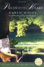 Pieces of the Heart - Karen White