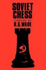 Soviet Chess - Robert G. Wade, Sam Sloan