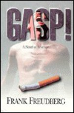 Gasp!: A Novel of Revenge - Frank Freudberg