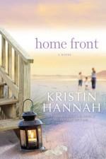 Home Front: A Novel - Kristin Hannah
