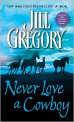 Never Love a Cowboy - Jill Gregory