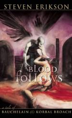Blood Follows - Steven Erikson