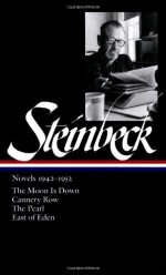 Novels 1942-52: The Moon is Down/Cannery Row/The Pearl/East of Eden (Library of America #132) - John Steinbeck, Robert DeMott