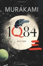 1Q84: Book Three - Haruki Murakami, Philip Gabriel