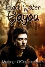 Black Water Bayou - Monique O'Connor James