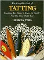 Complete Book of Tatting - Rebecca Jones