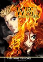 Witch & Wizard: The Manga, Vol. 1 - James Patterson, Gabrielle Charbonnet, Svetlana Chmakova