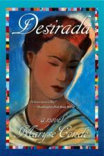 Desirada: A Novel - Maryse Condé, Richard Philcox