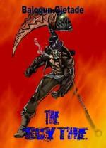 THE SCYTHE - Balogun Ojetade
