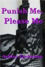 Punish Me, Please Me - Ashley Zacharias