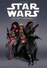 Star Wars: Legacy, Volume 1 - John Ostrander, Jan Duursema, Randy Stradley, Adam DeKraker, Travel Foreman, Colin Wilson, Dan Parsons
