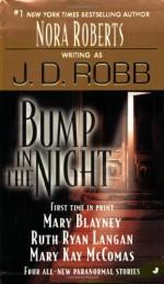 Bump in the Night - J.D. Robb, Mary Blayney, Ruth Ryan Langan, Mary Kay McComas