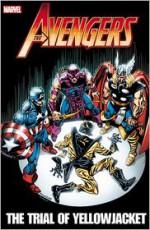 Avengers: The Trial of Yellowjacket - Jim Shooter, Bob Hall, J.M. DeMatteis, David Michelinie, Alan Kupperberg, Alan Weiss, Don Perlin, Mark Bright