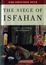 The Siege of Isfahan - Jean-Christophe Rufin, Willard Wood