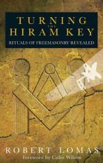 Turning the Hiram Key - Robert Lomas, Colin Wilson