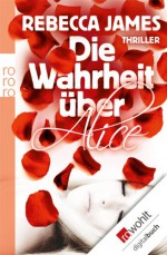Die Wahrheit über Alice (German Edition) - Rebecca James, Ulrike Wasel, Klaus Timmermann