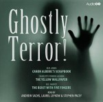 Ghostly Terror! - Various, William F. Harvey, M.R. James, Andrew Sachs, Laurel Lefkow, Stephen Pacey, Full Cast