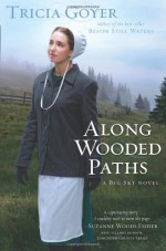 Along Wooded Paths - Tricia Goyer