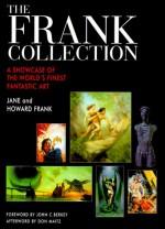 The Frank Collection: A Showcase of the World's Finest Fantastic Art - Jane Frank, Howard Frank, Don Maitz, John Berkey