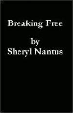 Breaking Free - Sheryl Nantus