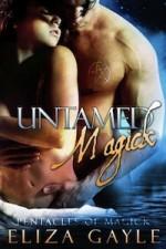 Untamed Magick - Eliza Gayle