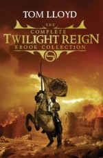 The Complete Twilight Reign Ebook Collection - Tom Lloyd