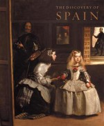 The Discovery of Spain: British Artists and Collectors: Goya to Picasso - Christopher Baker, Claudia Heide, David Howarth, Paul Stirton