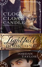 Lightfall One: Clock, Cloak, Candle (Lightfall, Book 1) - Jordan Taylor