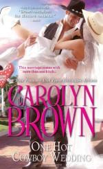 One Hot Cowboy Wedding - Carolyn Brown