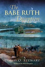 The Babe Ruth Deception (A Fraser and Cook Mystery) - David O. Stewart