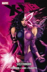 Uncanny X-Men: The Sisterhood - Matt Fraction, Greg Land