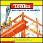 Tonka: Building The Skyscraper - Justine Korman Fontes, Justine Korman Fontes