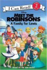 Meet the Robinsons: A Family for Lewis - Sadie Chesterfield, Walt Disney Company