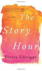 The Story Hour: A Novel (P.S.) - Thrity Umrigar