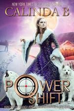 Power Shift (A Charming, Alaska Paranormal Romance Adventure Book 1) - Calinda B, Tina Winograd