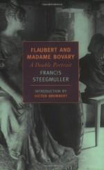 Flaubert and Madame Bovary - Victor Brombert, Francis Steegmuller