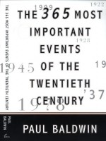 The 365 Most Important Events of the 20th Century - Paul Baldwin