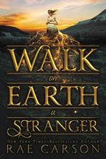 Walk on Earth a Stranger (Gold Seer Trilogy) - Rae Carson